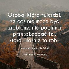 Chińskie powiedzenie o rzeczach niemożliwych do zrobienia  #cytat #cytaty #motywacja #inspiracja #życie #sentencje