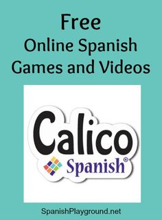 Free online Spanish games and videos from a top publisher of elementary language materials. Calico Spanish offers free resources to teach basic structures.
