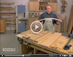 Bent Lamination: Learn how to make curved parts by gluing them up from thin strips of wood. Click play to watch.