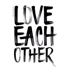Love Each Other (and Hand-Lettering). Not sure if this is even hand-lettered but it is awesome! Words Quotes, Me Quotes, Sayings, Qoutes, Yoga Quotes, True Words, Mots Forts, Love Each Other, Word Up