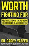 Free Kindle Book -   Worth Fighting For: Revitalization of Social Work Education at Black Colleges