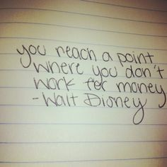 walt disney, quotes, sayings, motivational, money, work