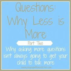 Questions: Why Less is More {Part Two} - Pinned by @PediaStaff – Please Visit ht.ly/63sNtfor all our pediatric therapy pins