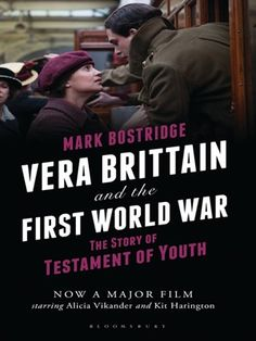 Vera Brittain and the First World War by Mark Bostridge. Coming to the big screen in 2015 starring Kit Harrington!