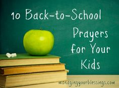10 Back-to-School Prayers for Your Kids :: Come and see these 10 back-to-school prayers contributor Alicia shares for your children. :: ManagingYourBlessings.com