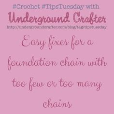 Easy fixes for a foundation chain with too few or too many chains on Underground Crafter #TipsTuesday #crochet