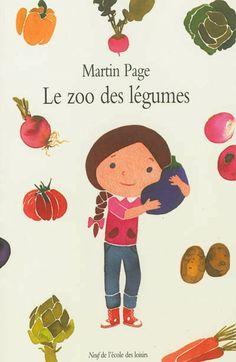 ZOO DES LEGUMES, LE - Sara aime être en compagnie de sa grand-mère et écouter ses histoires dans le cabanon au fond du jardin potager. Là, elle observe les légumes, qui deviennent ensuite grâce à son imagination débordante les personnages de ses propres histoires.