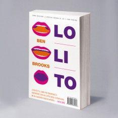 LOLITO «Lolito è il libro più tremendo e divertente che ho letto negli ultimi anni. Mi ha lasciato a bocca aperta» Nick Cave BEN BROOKS