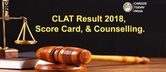 CLAT Result 2018 Today India, Engineering Colleges, Entrance Exam, Counselling, Scores, Schedule, Timeline, Engineering Universities