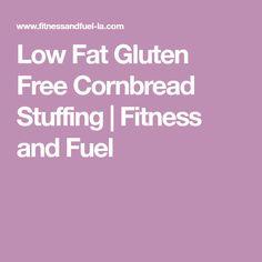Low Fat Gluten Free Cornbread Stuffing | Fitness and Fuel