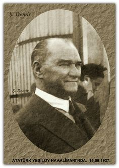 Atatürk Yeşilköy Havalimanında. 15.06.1937 Republic Of Turkey, The Republic, North Cyprus, Turkish Army, The Turk, Ulsan, Great Leaders, Presidents, Hero