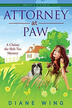 """Read """"Attorney-at-Paw A Chrissy the Shih Tzu Mystery"""" by Diane Wing available from Rakuten Kobo. Only Chrissy, a cute little Shih Tzu, can unlock this mystery! Autumn Clarke survived the car crash that killed her pare. Cool Books, New Books, Books To Read, Book Club Books, Book 1, This Book, Greatest Mysteries, Cozy Mysteries, Shih Tzu Dog"""