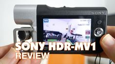 Sony HDR-MV1 Review [ http://www.youtube.com/geekanoids ]