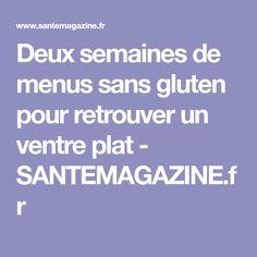 Deux semaines de menus sans gluten pour retrouver un ventre plat - SANTEMAGAZINE.fr