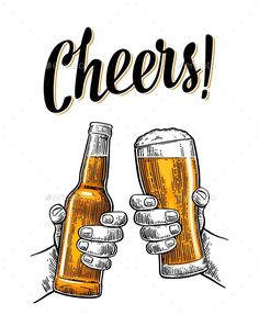 Two male hands holding and clinking with beer glasses and bottle. Cheers toast l. - Two male hands holding and clinking with beer glasses and bottle. Vintage v - Alcohol Quotes, Alcohol Humor, Funny Alcohol, Bottle Drawing, Beer Quotes, Coffee Quotes, Beer Poster, Beer Art, Engraving Illustration
