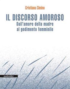Sulla letteratura (On literature): «Il discorso amoroso. Conversazione con Cristiana Cimino», di Doriano Fasoli