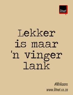 #Afrikaans #Nederlands #idiome #segoed #suidafrika Wise Quotes, Qoutes, Funny Quotes, Inspirational Quotes, Afrikaanse Quotes, Quote Board, Idioms, Poems, Language