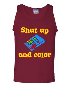 Shut Up and Color Tank top