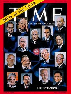 "1960 TIME Men-of-the-Year:  AMERICAN SCIENTISTS  ~  ""Among those specifically mentioned in the article were chemist Linus Pauling, physicist Edward Teller, geneticist George Beadle and virologi..."""