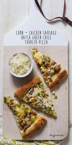 Corn + Chicken Sausage + Hatch Green Chile Toddler Pizza — Baby FoodE | organic baby food recipes to inspire adventurous eating
