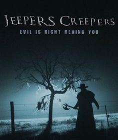 Jeepers Creepers is really good and scary, love this movie!