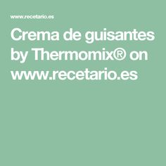 Crema de guisantes by Thermomix® on www.recetario.es