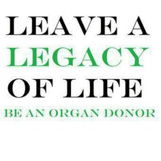 ♥Someone left a legacy for my husband. We are both organ donors now...