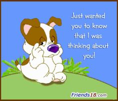 Dog, Animation - Thinking Of You image - SendScraps Hugs And Kisses Quotes, Hug Quotes, Kissing Quotes, Funny Quotes, Life Quotes, Thinking Of You Images, Thinking Of You Quotes, Always Thinking Of You, Cute Good Morning Quotes