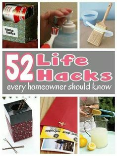 http://www.diyhomeworld.com/52-life-hacks-every-homeowner-should-know/