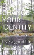 Know your identity, discover your x-factor, develop it, and live a good life. Dont Change, Business Management, You Changed, Knowing You, Life Is Good, Identity, Believe, Author, How To Get