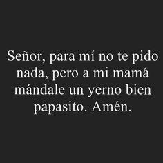 Señor, todo para mí mamá