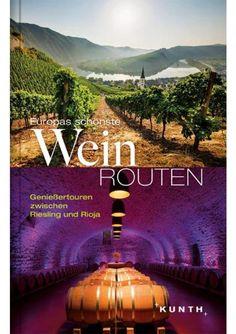 Ratgeber für Reisen auf Europas schönsten Weinrouten - https://www.ratgeber.reise/test/buch/europas-schoenste-weinrouten/