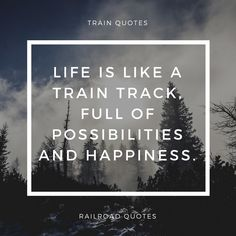 45 Best Train Quotes Images Cover Quotes Train Quotes Railroad