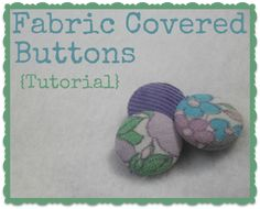 Fabric+Covered+Buttons+Tutorial