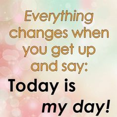 Make it YOUR Day!