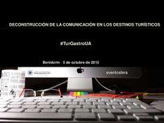 """La presentación de #TurgastroUA de la conferencia """"Deconstruyendo la #comunicación en los destinos turísticos"""" #Turismo"""