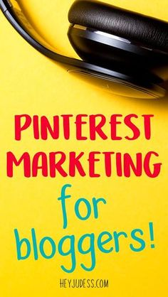Pinterest Marketing for Bloggers, beginners, and business | #heyjudess #pinterestmarketing #pinteresttips #bloggingtips