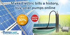 Buy online to avoid the excess electricity bills by with heavy discounts on a same Industrial Pumps, Electricity Bill, Solar
