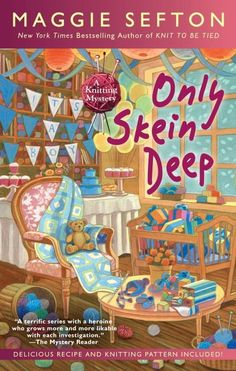 """Read """"Only Skein Deep"""" by Maggie Sefton available from Rakuten Kobo. In the latest novel from The New York Times bestselling author of Knit to Be Tied**, Kelly Flynn and The Lambspun Knitte. Mystery Novels, Mystery Series, Books To Read, My Books, Reading Books, Son Of Neptune, Cozy Mysteries, Murder Mysteries, Penguin Random House"""