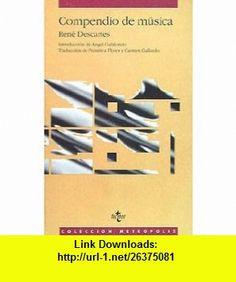 Compendio De Musica (Filosofia) (Spanish Edition) (9788430921973) Rene Descartes , ISBN-10: 8430921974  , ISBN-13: 978-8430921973 ,  , tutorials , pdf , ebook , torrent , downloads , rapidshare , filesonic , hotfile , megaupload , fileserve