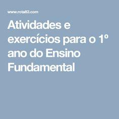 Atividades e exercícios para o 1º ano do Ensino Fundamental