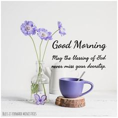 Good Morning Quotes Discover Good Morning May the blessing of God never miss your doorstep Good Morning Friends Quotes, Sunday Morning Quotes, Good Morning Image Quotes, Good Morning For Him, Morning Quotes Images, Morning Thoughts, Good Morning Inspirational Quotes, Good Morning Coffee, Good Morning Flowers