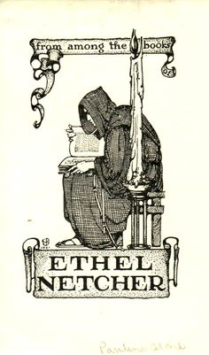 bookplate for Ethel Netcher ... depicts medieval monk reading a book by light of a giant candle, with banner reading 'from among the books'