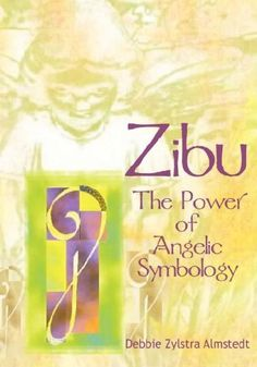 Zibu: The Power of Angelic Symbology Debbie Zylstra Almstedt Acceptable Book Zibu Symbols, Symbols And Meanings, Pagan Symbols, Angelic Symbols, I Believe In Angels, Symbolic Tattoos, Glyphs, Numerology, Love And Light