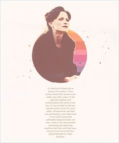 "To Sherlock Homes, she is always ""The Woman"". Sherlock Holmes Tv, Sherlock 3, Sherlock Quotes, A Scandal In Bohemia, The Science Of Deduction, Lara Pulver, Irene Adler, I Dont Have Friends, Adventures Of Sherlock Holmes"