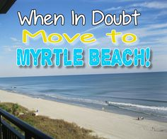 Do you want to live in Myrtle Beach, South Carolina? #MyrtleBeach #MyrtleBeachLiving #MyrtleBeachHomes