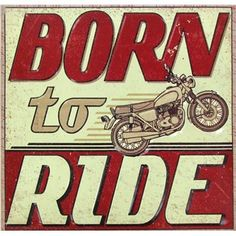"""This """"Born to ride!"""" tin sign makes a fun gift for your favorite motorcycle enthusiast."""