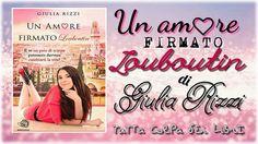 """Recensione """"Un Amore Firmato Louboutin"""" di Giulia Rizzi"""