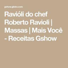 Ravióli do chef Roberto Ravioli Ravioli, Pasta, Cheese Sauce, Gastronomia, Beverage, Pasta Recipes, Pasta Dishes