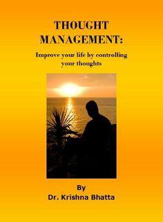 Thought Management (Improve your life) by Krishna Bhatta. $1.16. Publisher: Krishna Bhatta (October 21, 2011). 26 pages. Author: Krishna Bhatta